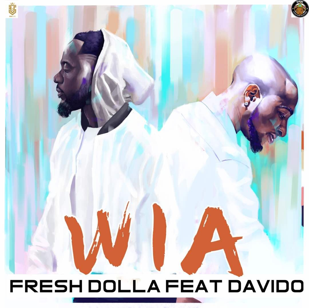 Music Audio/Video - Fresh Dolla Ft Davido - WIA