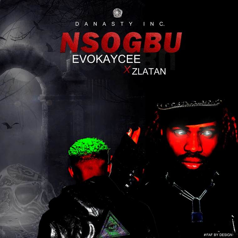 Photo of Evokaycee features Zlatan in new song, 'Nsogbu' (Problem)